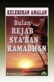 Kelebihan Amalan Bulan Rejab, Sya'ban & Ramadhan