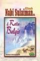 Kisah Nabi Sulaiman as. & Ratu Balqis