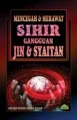 Mencegah & Merawat Sihir, Gangguan Jin & Syaitan