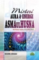 Misteri Aura & Energi ASMA UL HUSNA