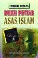 Panduan Ringkas - Buku Pintar Asas Islam