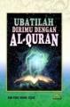 Ubatilah Dirimu dengan Al Quran